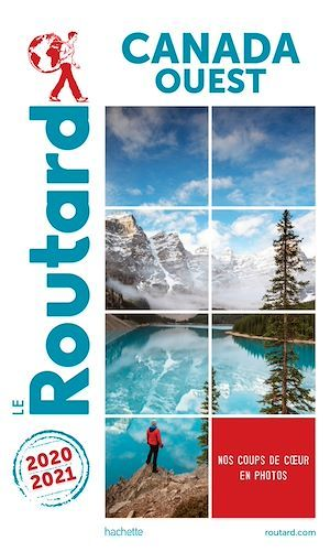 Guide du Routard Canada Ouest 2020/21  - Collectif Hachette  - Collectif