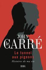 Vente Livre Numérique : Le Tunnel aux pigeons. Histoires de ma vie  - John Le Carré