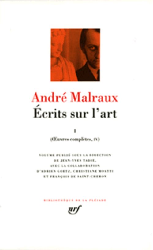 MALRAUX, ANDRE - OEUVRES COMPLETES - IV, V - ECRITS SUR L'ART - VOL01