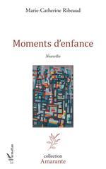 Vente EBooks : Moments d'enfance  - Marie-Catherine Ribeaud