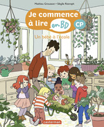 Un bébé à l´école - Je commence à lire en BD : CP  - Grousson/Ristroph - Mathieu Grousson