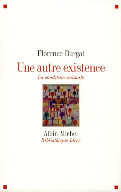 Une autre existence ; la condition animale
