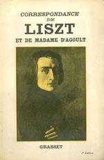 Correspondance de Liszt et de Madame d'Agoult 1833-1940