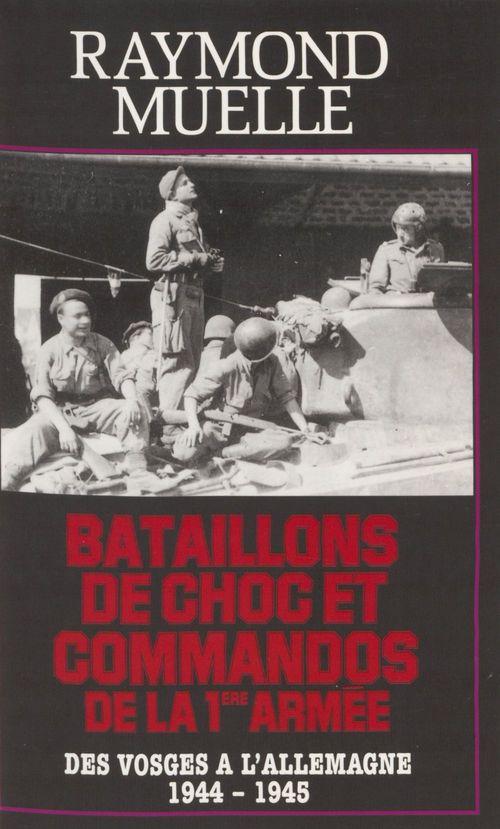 Bataillons de choc et commandos de la 1re armee francaise des vosges a l'autriche