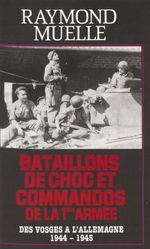 Bataillons de chocs et commandos de la 1re armée  - Raymond Muelle