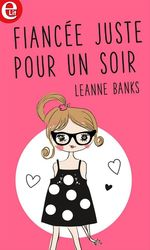 Vente EBooks : Fiancée... juste pour un soir  - Leanne Banks