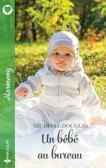 Vente EBooks : Un bébé au bureau  - Michelle Douglas