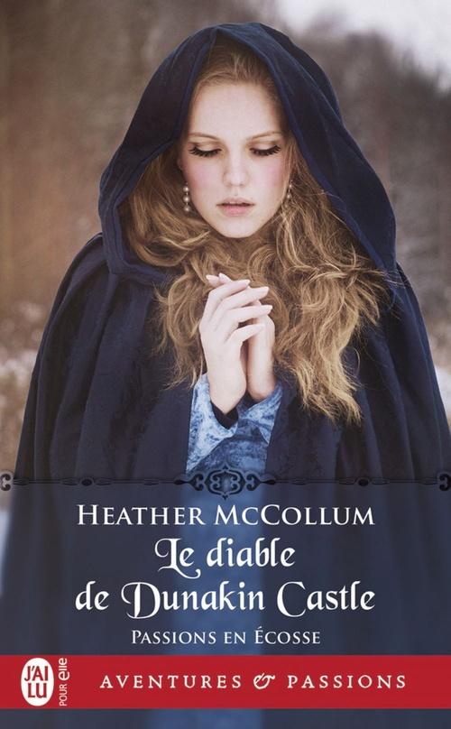 Passions en Écosse (Tome 4) - Le diable de Dunakin Castle  - Heather Mccollum