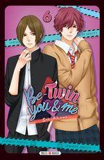 Vente Livre Numérique : Be-Twin you and me T06  - Saki Aikawa