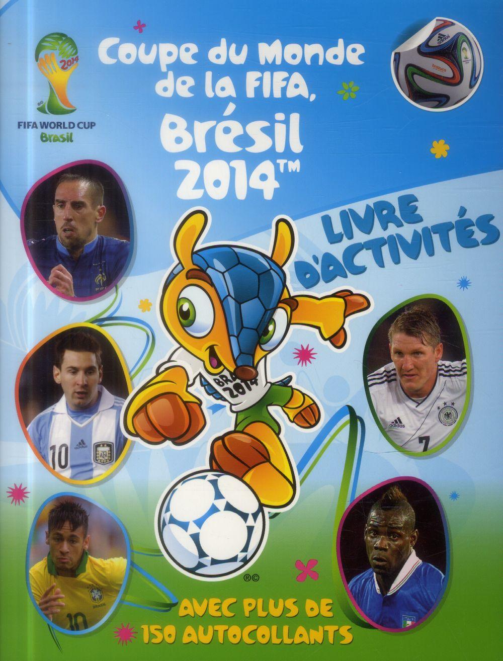 coupe du monde de la FIFA ; Brésil 2014 ; livre d'activités