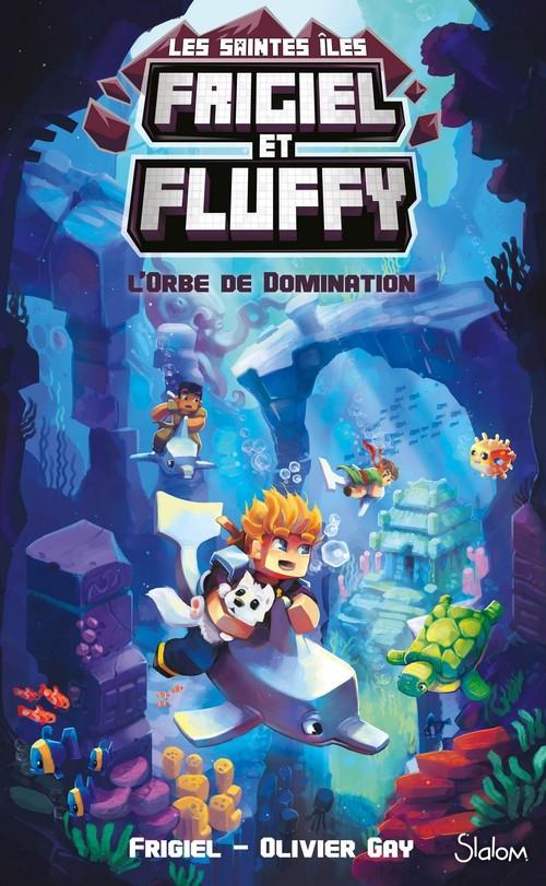 Frigiel et Fluffy - cycle des saintes îles T.2 ; l'orbe de domination