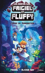 Vente Livre Numérique : Frigiel et Fluffy - cycle des saintes îles T.2 ; l'orbe de domination  - Olivier GAY - Frigiel