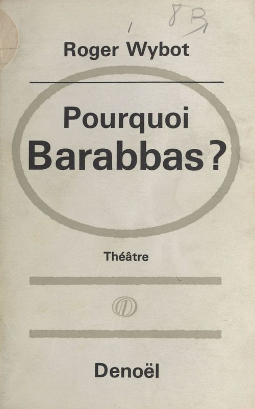 Pourquoi Barabbas ?