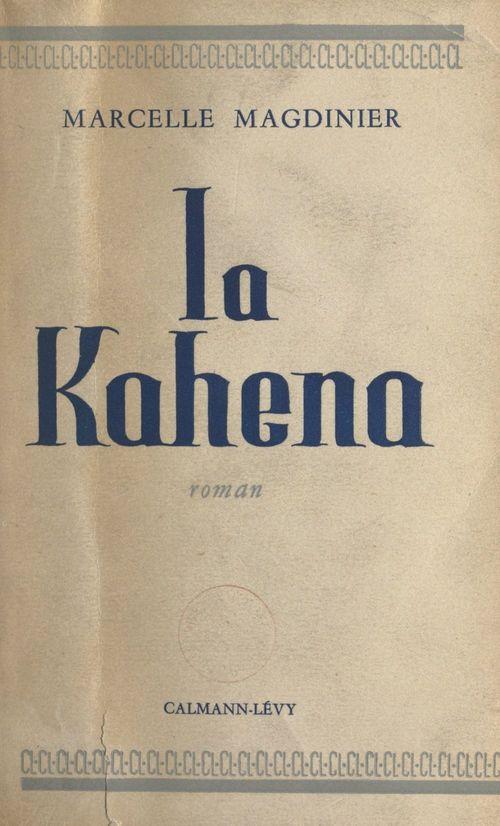 La Kahena  - Marcelle Magdinier