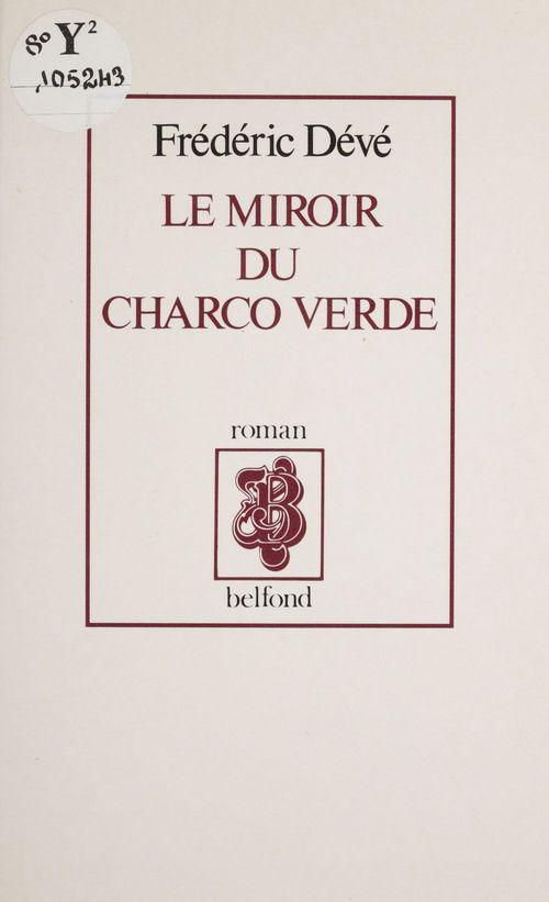 Le Miroir du Charco verde
