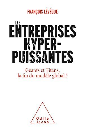 Les entreprises hyperpuissantes : géants et titans, la fin du modèle global ?