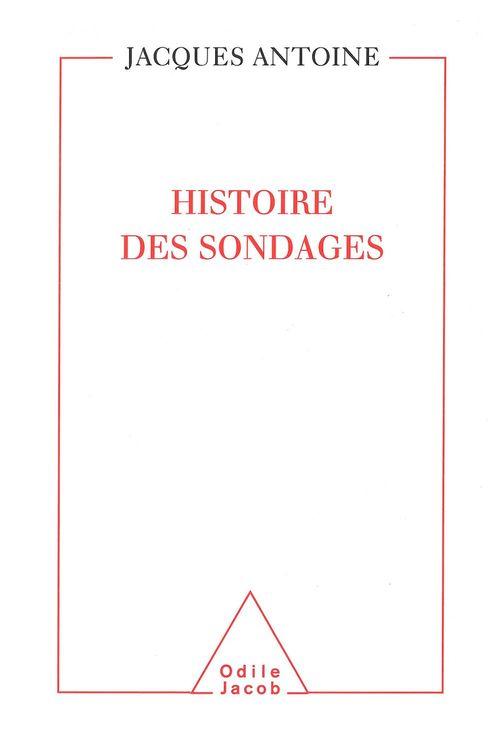 Histoire des sondages  - Jacques Antoine