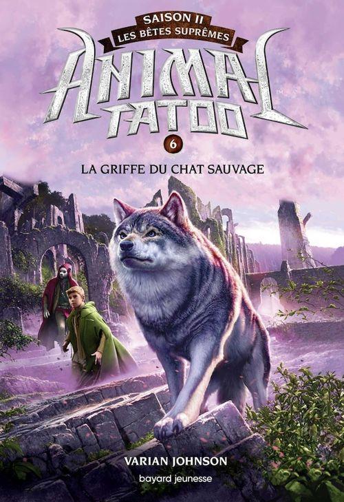 Animal Tatoo saison 2 - Les bêtes suprêmes, Tome 06