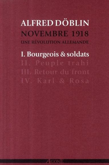 Novembre 1918, une révolution allemande t.1 ; bourgeois & soldats