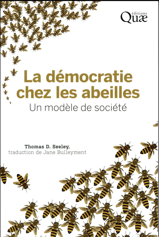 La démocratie chez les abeilles ; un modèle de société