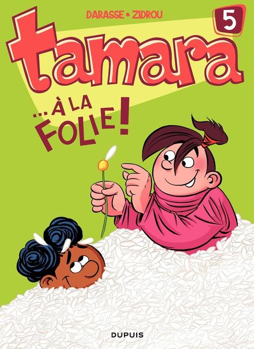 Tamara T.5 ; ... à la folie !