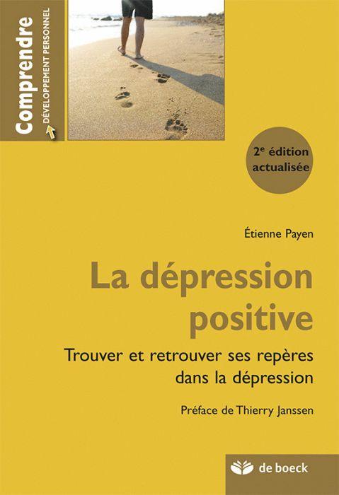 la dépression positive ; trouver et retrouver ses repères dans la dépression (2e édition)