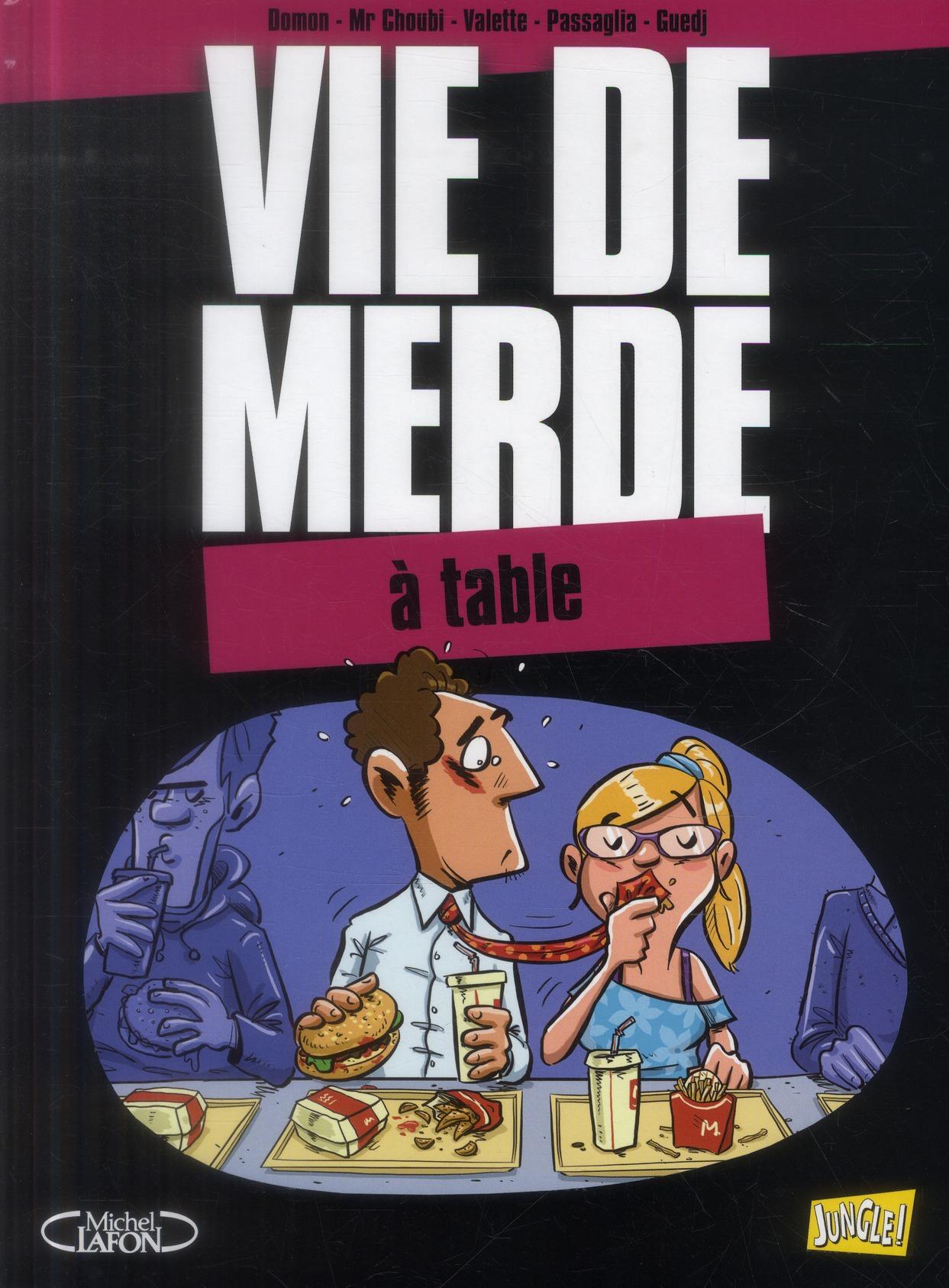 Vie de merde t.14 ; à table