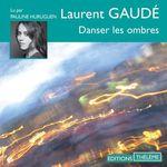 Vente AudioBook : Danser les ombres  - Laurent Gaudé
