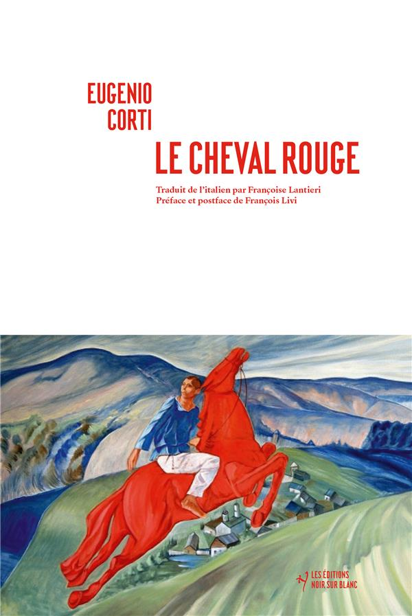 CORTI, EUGENIO - LE CHEVAL ROUGE
