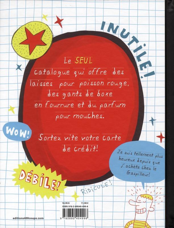 Le catalogue des gaspilleurs (2e édition !!!)