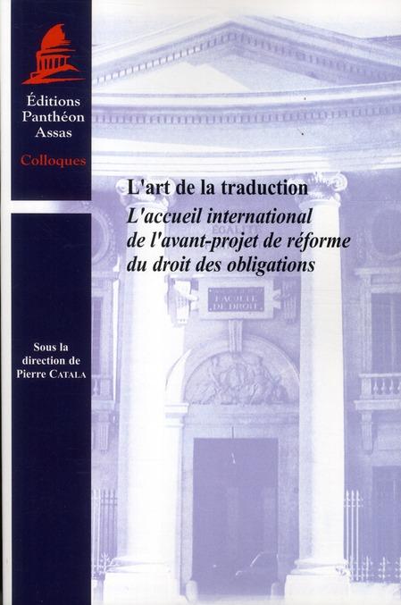 L'Art De La Traduction ; L'Accueil International De L'Avant-Projet De Reforme Du Droit Des Obligations