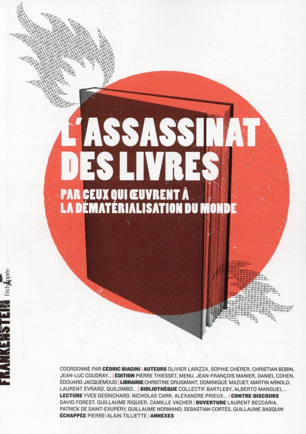 L'assassinat des livres par ceux qui oeuvrent à la dématérialisation du monde