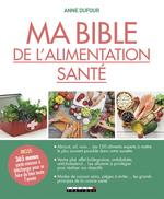 Vente Livre Numérique : Ma bible de l'alimentation santé  - Anne Dufour