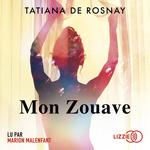 Vente AudioBook : Mon Zouave  - Tatiana de Rosnay