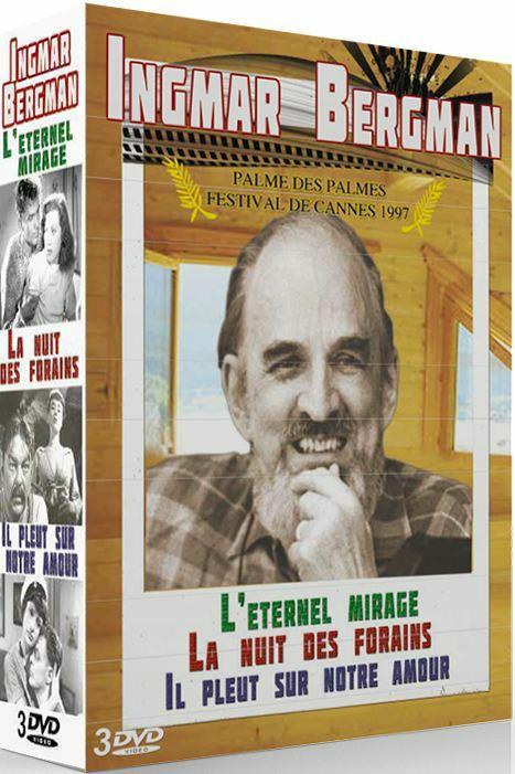 Ingmar Bergman : Il pleut sur notre amour + L'Eternel mirage + La nuit des forains