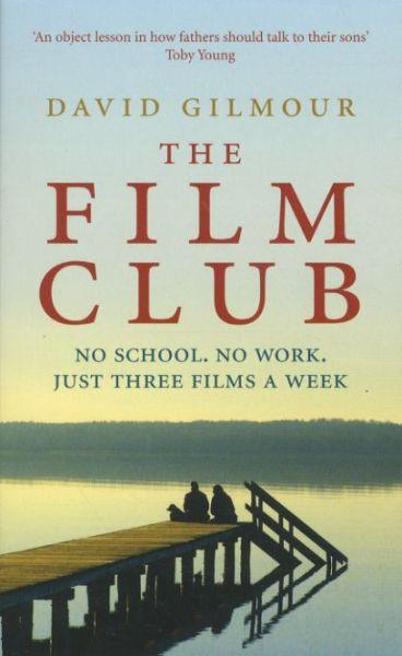 The Film Club ; No School, No Work, Just Three Films a Week