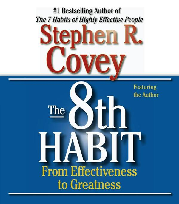 The 8th Habit - From Effectiveness To Greatness - Abridged 2 Cds