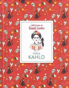 FRIDA KAHLO  (LITTLE GUIDES TO GREAT LIVES) ANGLAIS