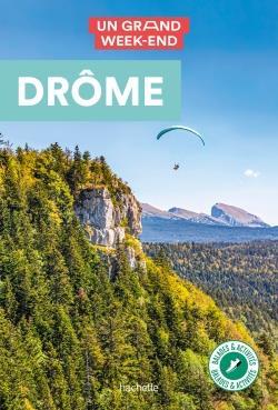 Un grand week-end ; Drôme