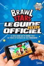 Brawl Stars, le guide non officiel  - Mathias Lavorel