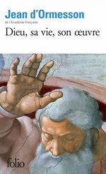 Vente EBooks : Dieu, sa vie, son oeuvre  - Jean d'Ormesson