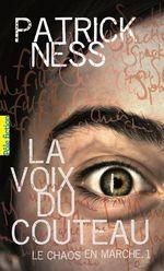 Vente EBooks : Le Chaos en marche (Tome 1) - La Voix du couteau  - Patrick NESS