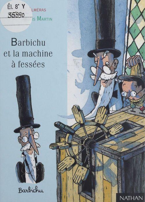 Barbichu et la machine a fessees