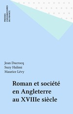 Vente EBooks : Roman et société en Angleterre au XVIIIe siècle  - Maurice Lévy - Suzy Halimi - Jean Ducrocq