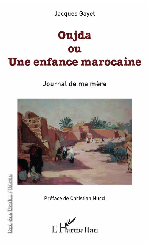 Oujda ou une enfance marocaine ; journal de ma mère