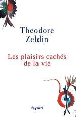 Vente Livre Numérique : Les plaisirs cachés de la vie  - Theodore Zeldin