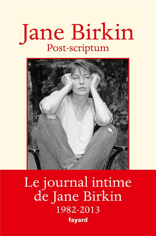 Post-scriptum ; le journal intime de Jane Birkin ; 1982-2013