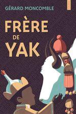 Vente Livre Numérique : Frère de yak  - Gérard Moncomble