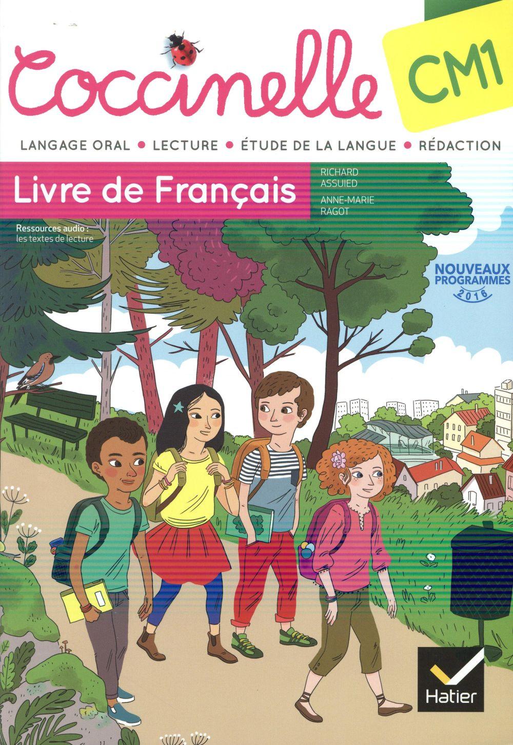 Coccinelle Francais Cm1 Livre De L Eleve Edition 2016 Richard Assuied Anne Marie Ragot Hatier Grand Format Chez Mon Libraire