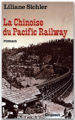 La chinoise du Pacific Railway  - Liliane Sichler